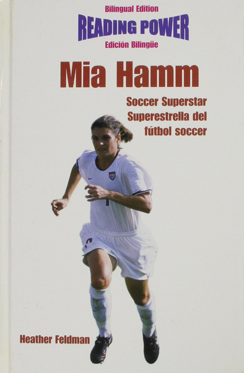 Read Online Mia Hamm: Soccer Superstar/Superestrella Del Futhol Soccer (Superstars of Sports / Superestrellas Del Deporte) (English and Spanish Edition) PDF