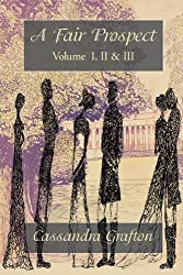 A Fair Prospect: Volume I, II & III (English Edition)