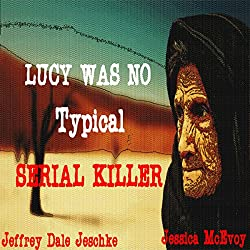 Lucy Was No Typical Serial Killer