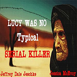 Lucy Was No Typical Serial Killer Audiobook