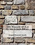 img - for The Wallet of Kai Lung: Large Print book / textbook / text book