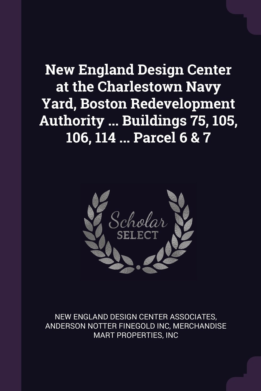 New England Design Center at the Charlestown Navy Yard, Boston Redevelopment Authority Buildings 75, 105, 106, 114 Parcel 6 & 7 PDF