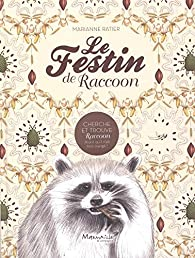 Le festin de Raccoon par Marianne Ratier