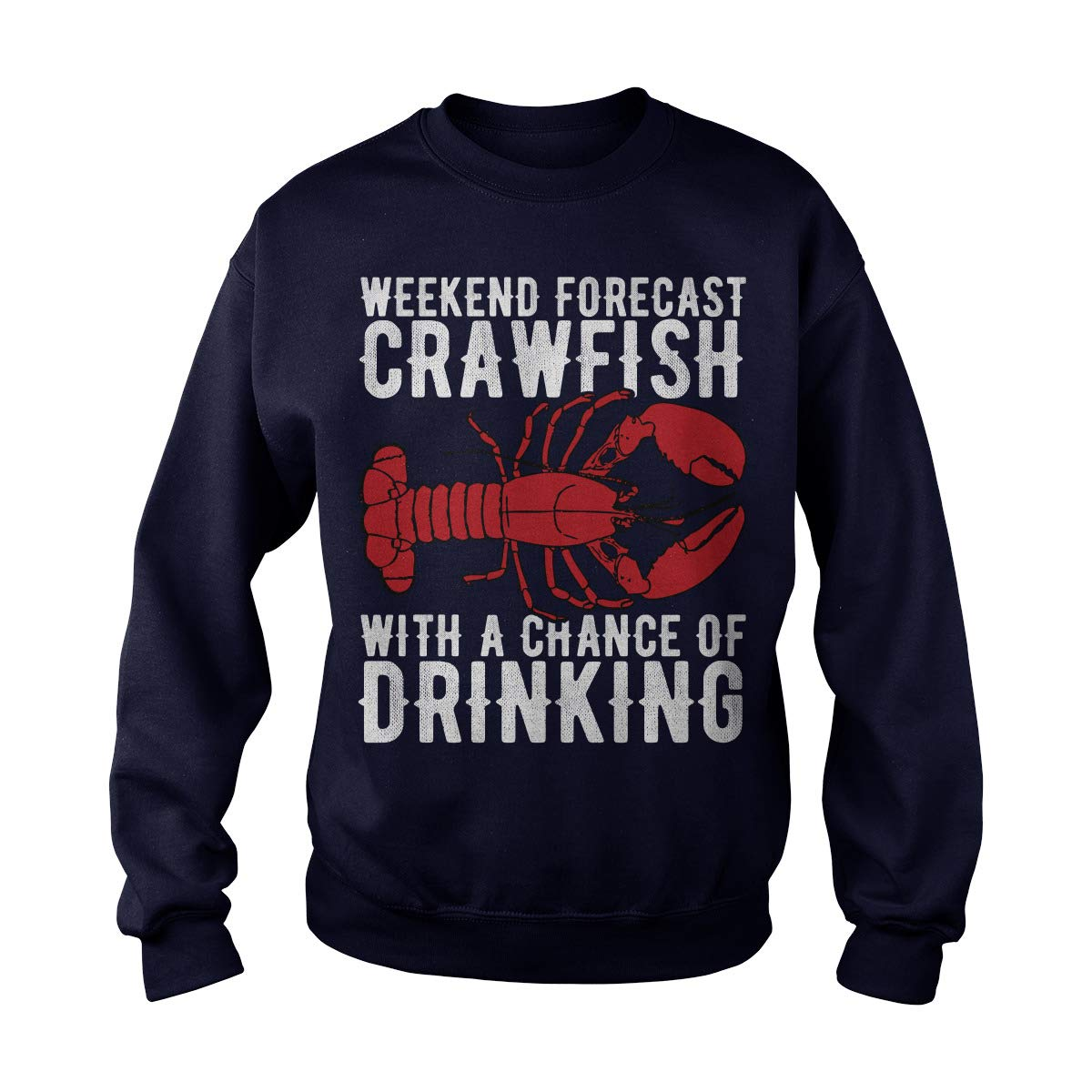 Weekend Forecast Crawfish with A Chance of Drinking Vintage Adult Crewneck Sweatshirt