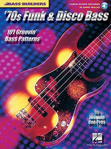 '70s Funk & Disco Bass: 101 Groovin' Bass Patterns (Bass Builders)