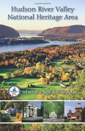 Hudson River Valley National Heritage Area: Heritage Site Guidebook