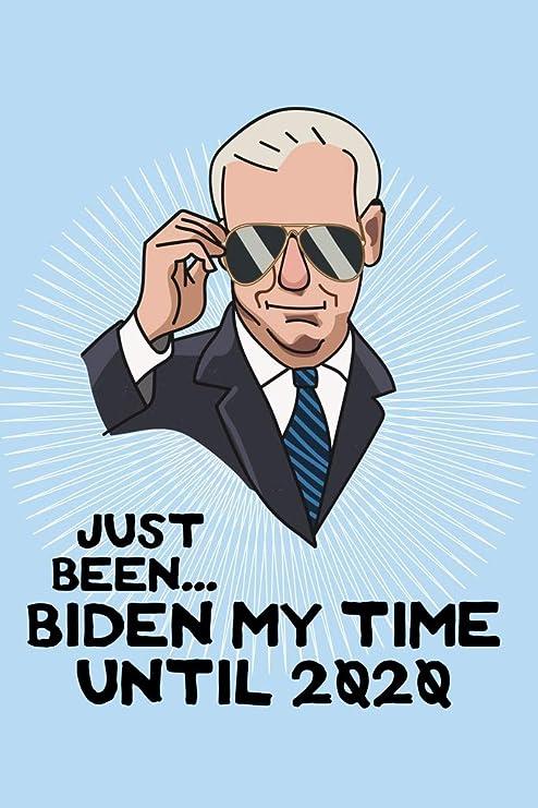 Amazon Com Joe Biden My Time 2020 Election President Campaign Cool Wall Decor Art Print Poster 12x18 Posters Prints