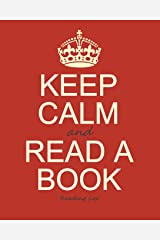 "Reading Log: Gifts for Book Lovers / Reading Journal [ Softback * Large (8"" x 10"") * Keep Calm * 100 Spacious Record Pages & More... ] (Reading Logs & Journals) Paperback"