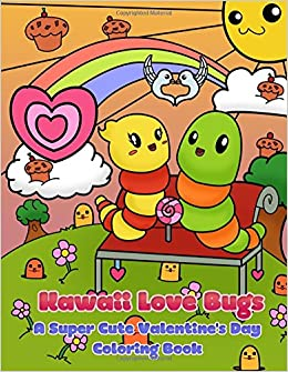 Amazon.com: Kawaii Love Bugs: A Super Cute Valentineu0027s Day Coloring Book ( Kawaii, Manga And Anime Coloring Books For Adults, Teens And Tweens)  (Volume 8) ...