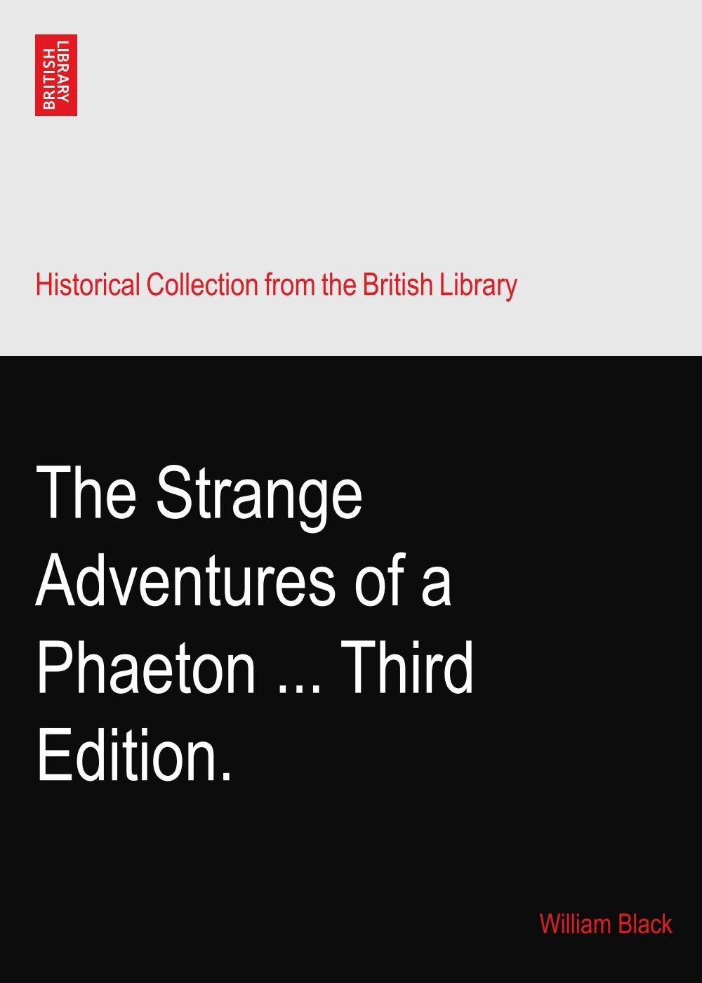 The Strange Adventures of a Phaeton ... Third Edition. pdf