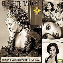 Elizabeth Taylor: An Icon Remembered, Vol. 2 Speech by Geoffrey Giuliano Narrated by Geoffrey Giuliano