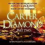 Carter Diamond, Part Two: Carter Diamond, Book 2 | Ashley & JaQuavis