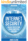 Internet Security: Online Protection From Computer Hacking (Computer Security, Internet Hacker, Online Security, Privacy And Security)