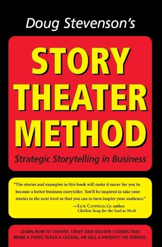 Amazon doug stevensons story theater method strategic doug stevensons story theater method strategic storytelling in business by stevenson doug fandeluxe Image collections