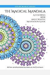 The Magical Mandala: Mandalas and Meditations (Color Magic) (Volume 1) Paperback