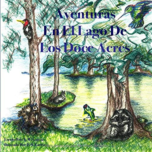 Aventuras En El Lago De Los Doce Acres  [Garcia, S W] (Tapa Blanda)