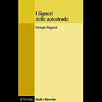 I Signori delle autostrade (Studi e ricerche Vol. 578)