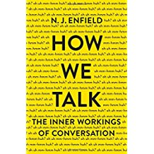 How We Talk: The Inner Workings of Conversation