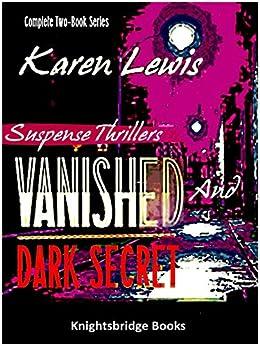 VANISHED and DARK SECRET: Complete two-book series by [Lewis, Karen]