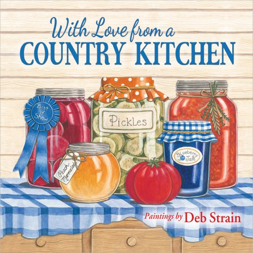 Deb Strain Harvest (With Love from a Country Kitchen: Homegrown Memories and)