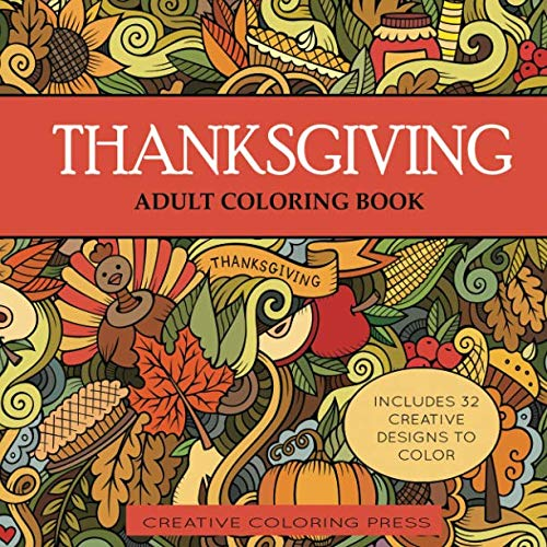 Thanksgiving Adult Coloring Book: 32 Thanksgiving Holiday Designs Coloring Pages (Adult Coloring Books)