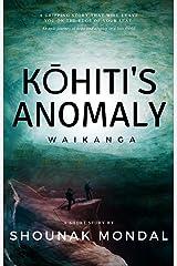 Kohiti's Anomaly: Waikanga Kindle Edition