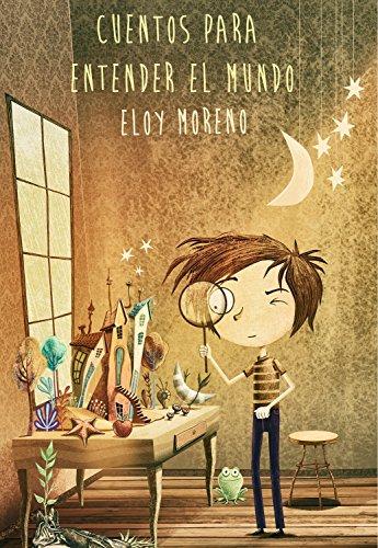 Cuentos para entender el mundo de Eloy Moreno