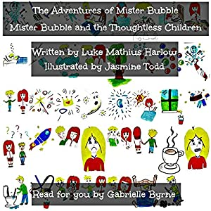 The Adventures of Mister Bubble: Mister Bubble and the Thoughtless Children Audiobook