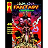 Color Your Fantasy: Adult Coloring Book