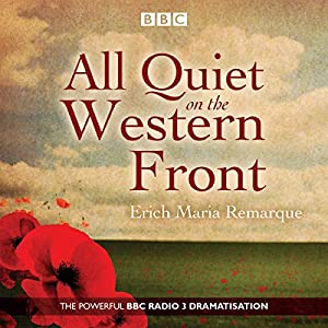 All Quiet on the Western Front: A BBC Radio Drama Performance