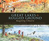 Great Lakes and Rugged Ground, Sarah N. Harvey, 1554691052