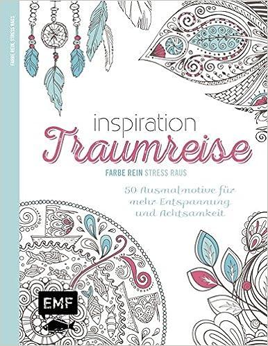 Inspiration Traumreise: 50 Ausmalmotive für mehr Entspannung und ...