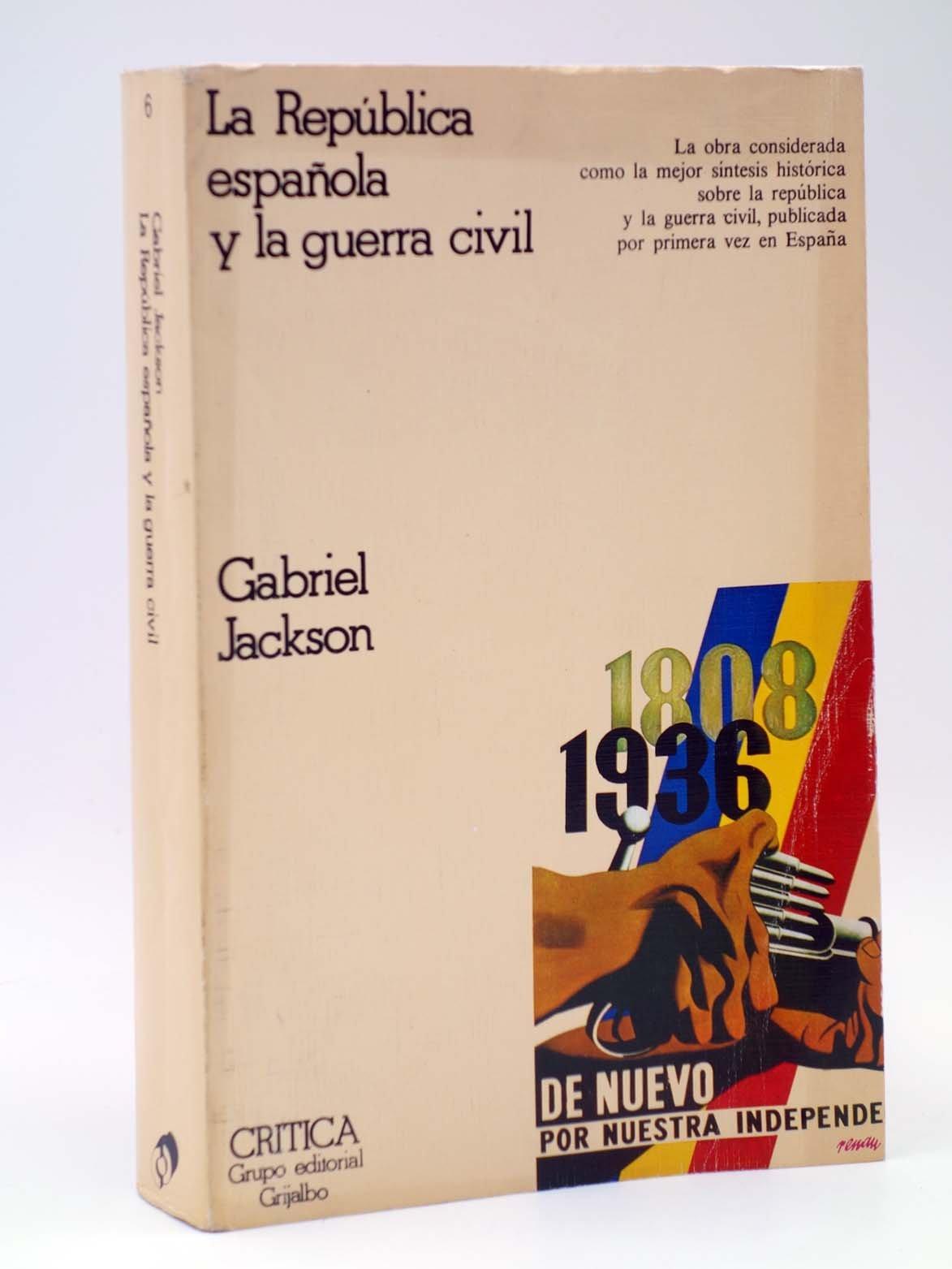 LA REPUBLICA ESPAÑOLA Y LA GUERRA CIVIL: Amazon.es: Gabriel Jackson, GRIJALBO: Libros