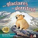 ¡Los Glaciares se Derriten! [Glaciers Melt!] | Donna Love