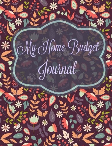 My Home Budget Journal (Extra Large Bill Planner with Financial Goal Sheets) (Volume 41) PDF