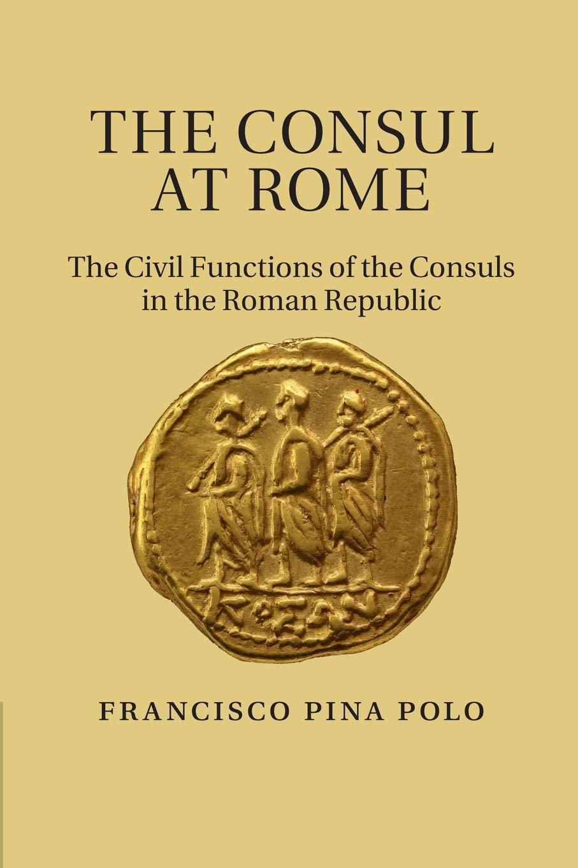 The Consul at Rome: Amazon.es: Francisco Pina Polo: Libros en ...