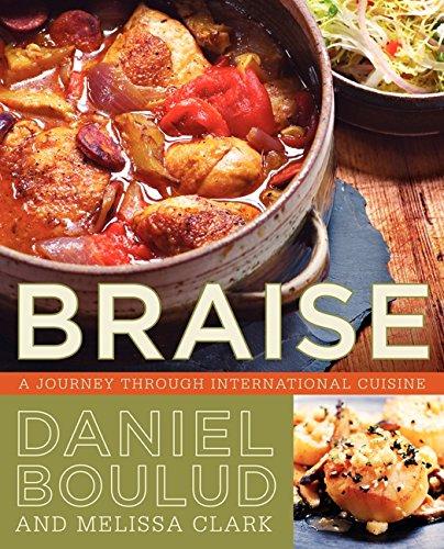 Braise: A Journey Through International Cuisine by Daniel Boulud