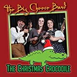 Christmas Crocodile by Big Cheese Band (2015-08-03)