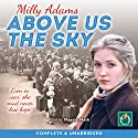 Above Us the Sky Audiobook by Milly Adams Narrated by Maggie Mash