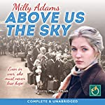 Above Us the Sky | Milly Adams
