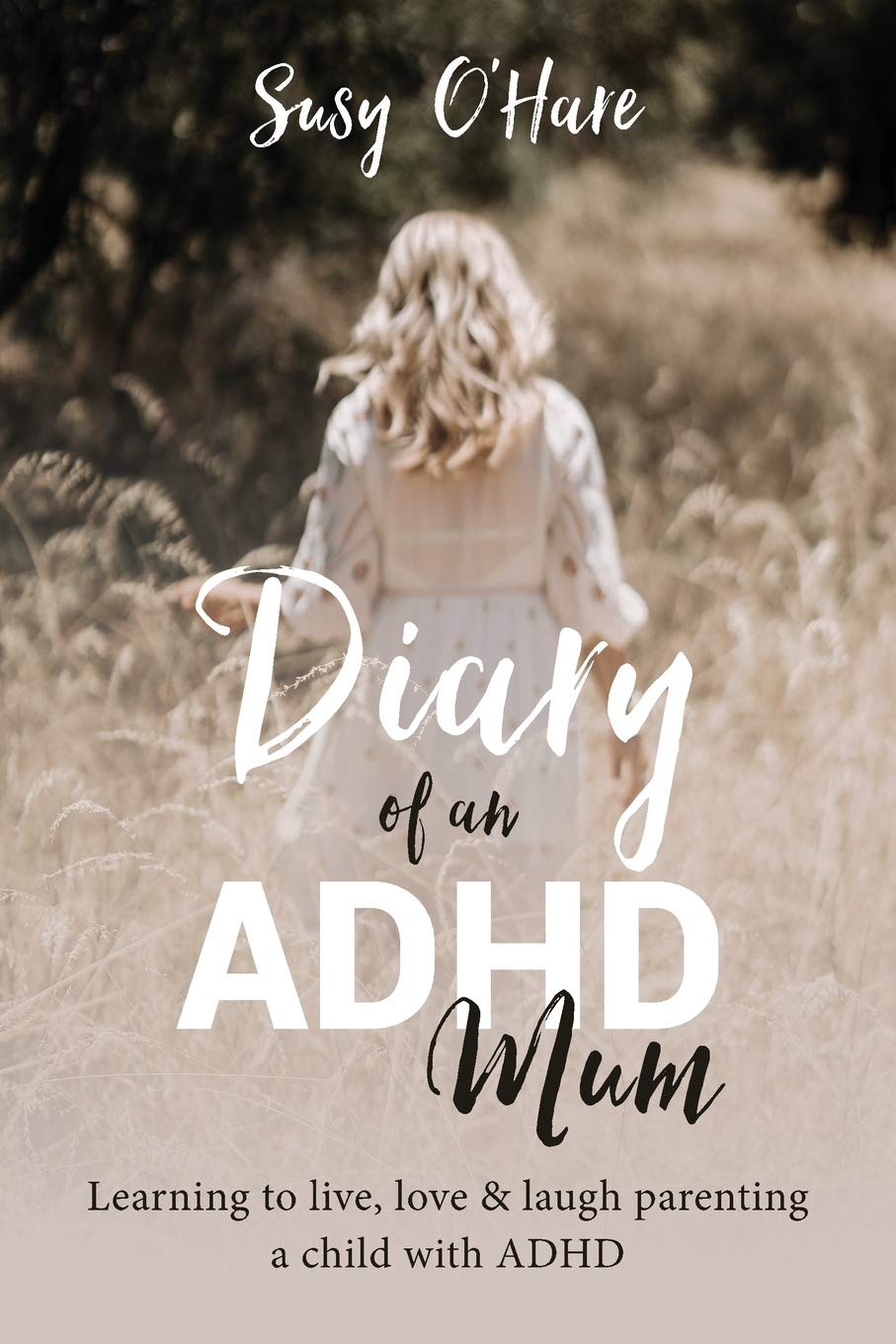 Diary of an ADHD Mum: Learning to live, love & laugh parenting a child with ADHD: O'Hare, Susy: 9781640859296: Books - Amazon.ca