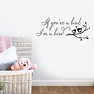 Oderio Wall Sticker Removable Wall Decals Inspirational Vinyl Wall Art Nursery Kid Bedroom if You're A Bird I'm A Bird for Living Room: Home & Kitchen