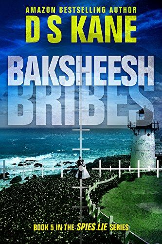 Baksheesh (Bribes) (Spies Lie Book 5)