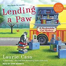 Lending a Paw: Bookmobile Cat Mystery Series, Book 1 Audiobook by Laurie Cass Narrated by Erin Bennett