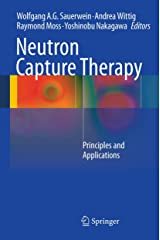 Neutron Capture Therapy: Principles and Applications Kindle Edition