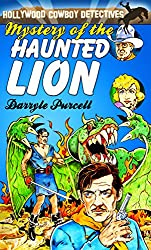 Mystery of the Haunted Lion (The Hollywood Cowboy Detectives)