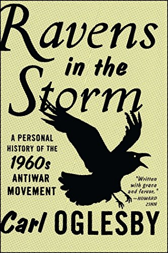 Ravens in the Storm: A Personal History of the 1960s Anti-War Movement