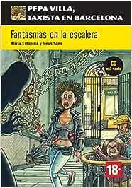 Serie Pepa Villa. Fantasmas en la escalera + CD: Fantasmas en la escalera, Pepa Villa + CD Pepa Villa Taxista Barcelo: Amazon.es: Sans Baulenas, Neus, Estopiñá, Alicia: Libros