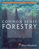 img - for Common Sense Forestry (Books for Wiser Living from Mother Earth News) book / textbook / text book