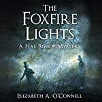 The Foxfire Lights: Hal Bishop Mysteries | Elizabeth O'Connell